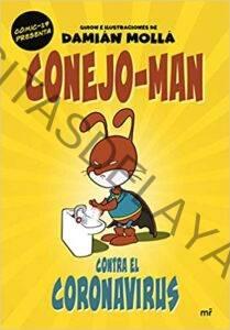 Conejo-Man contra el coronavirus de Damián Mollá